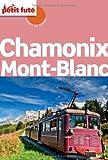 Guide Chamonix - Mont Blanc 2012 Carnet Petit Futé