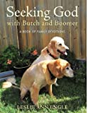 Seeking God with Butch and Boomer, Leslie Ann Engle, 146240202X