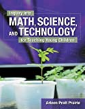 Inquiry into Math, Science & Technology for Teaching Young Children 1st Edition