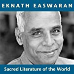 Sacred Literature of the World: Inspirational Passages Selected and Read by Eknath Easwaran   Eknath Easwaran