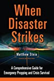 When Disaster Strikes A Comprehensive Guide for Emergency Prepping and Crisis Survival