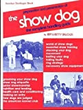 Show Dogs: Preparation and Presentation of the Show Dog : The Complete Handling Guide