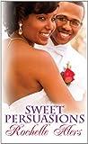 Sweet Persuasions, Rochelle Alers, 1410441822