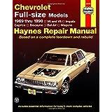 Haynes Chevrolet Full-Size Sedans, 1969-1990 Manual: V6 and V8, Impala, Caprice, Biscayne, Bel Air, Wagons