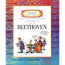 Getting to Know the World's Greatest Composers: Ludwig van Beethoven