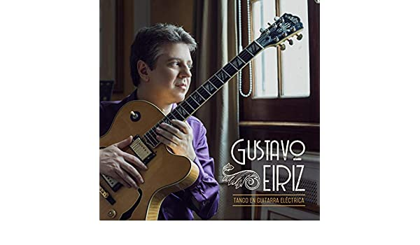 Tango en Guitarra Eléctrica by Gustavo Eiriz on Amazon Music - Amazon.com