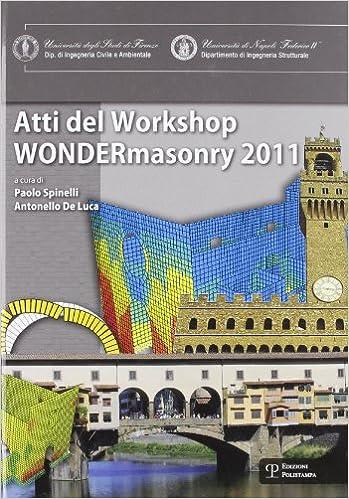 Wondermasonry 2011: Workshop on design for rehabilitation of masonry structures. Tecniche di modellazione e progetto per interventi sul costruito in muratura (Italian Edition)