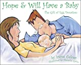 img - for Hope & Will Have a Baby: The Gift of Egg Donation book / textbook / text book