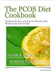 The PCOS Diet Cookbook: Delicious Recipes and Tips for Women with PCOS on the Low GI Diet