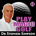 Play Magic Golf Audiobook by Stephen Simpson Narrated by Stephen Simpson