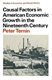 img - for Causal Factors in American Economic Growth in the Nineteenth Century (Studies in Sociology) book / textbook / text book