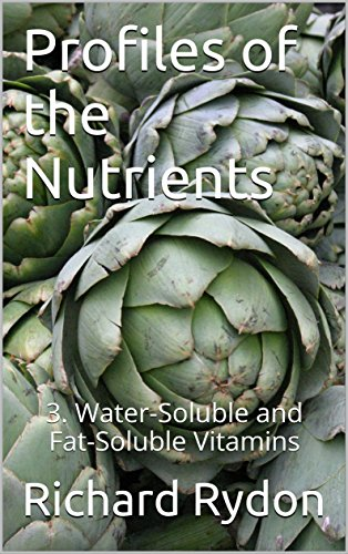 Profiles of the Nutrients: 3. Water-Soluble and Fat-Soluble Vitamins