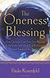 The Oneness Blessing: How Deeksha Can Help You Become Your Authentic Self, Heal Your Relationships, and Transform the World