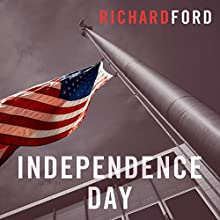 Independence Day: The Bascombe Trilogy Audiobook by Richard Ford Narrated by William Hope