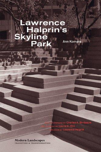 Lawrence Halprin's Skyline Park (Modern Landscapes: Transition and Transformation)