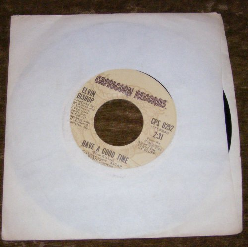 Elvin Bishop 45 rpm Record Fooled Around And Fell In Love and Have A Good -