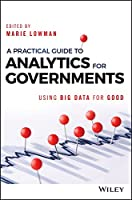 A Practical Guide to Analytics for Governments: Using Big Data for Good Front Cover
