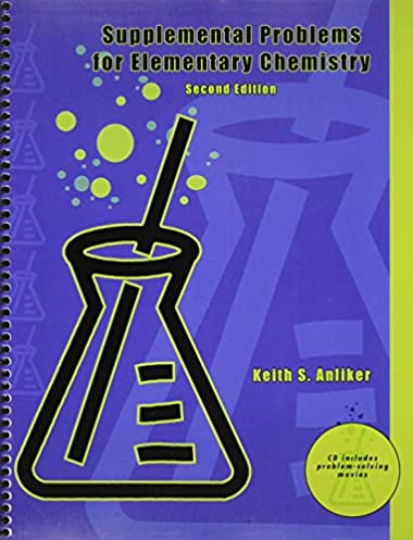 supplemental problems for elementary chemistry anliker keith s rh amazon com