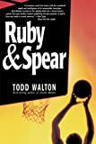 Ruby and Spear, Todd Walton, 0553378139