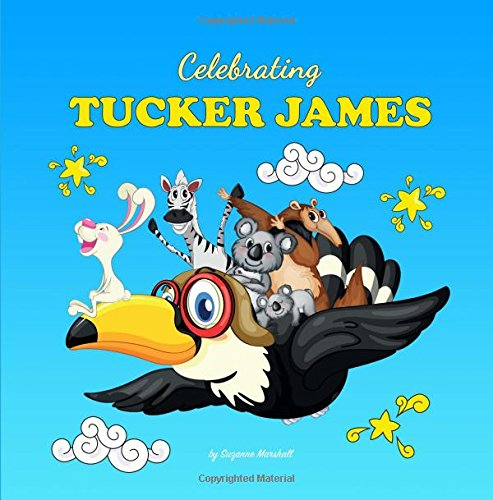Download Celebrating Tucker James: Personalized Baby Books & Personalized Baby Gifts (Personalized Children's Books, Baby Books, Baby Gifts, Baby Shower Gifts, Personalized Gifts) pdf epub