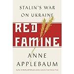 Red Famine: Stalin's War on Ukraine | Anne Applebaum