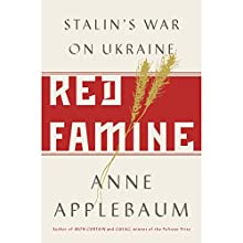 Red Famine: Stalin's War on Ukraine Audiobook by Anne Applebaum Narrated by Suzanne Toren