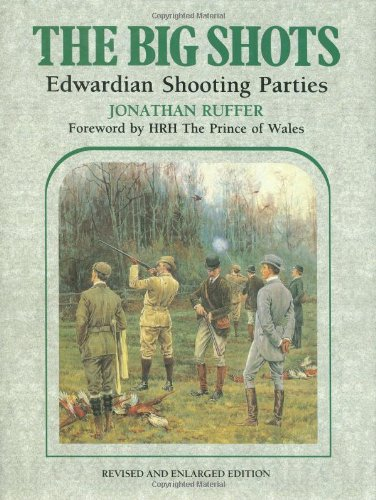 Read Online Big Shots, The: Edwardian Shooting Parties ebook