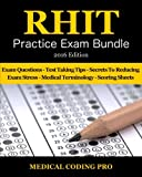 RHIT Practice Exam Bundle - 2016 Edition: 150 RHIT Practice Exam Questions & Answers, Tips To Pass The Exam, Medical Terminology, Common Anatomy, Secrets To Reducing Exam Stress, and Scoring Sheets