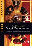 img - for Key Concepts in Sport Management (SAGE Key Concepts series) by Terri Byers (2012-09-20) book / textbook / text book