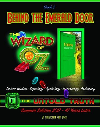 Behind the Emerald Door of Oz the Untold Truth Ebook 2: Esoteric Wisdom • Etymology • Symbology • Numerology • Philosophy