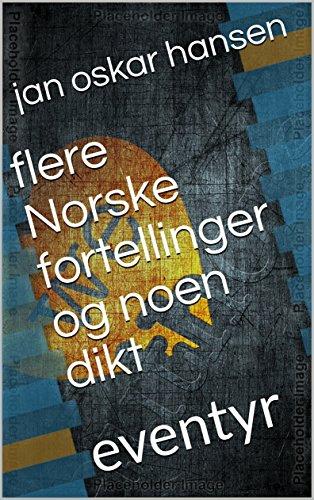 flere Norske fortellinger og noen dikt: eventyr (Norwegian_bokmal Edition)