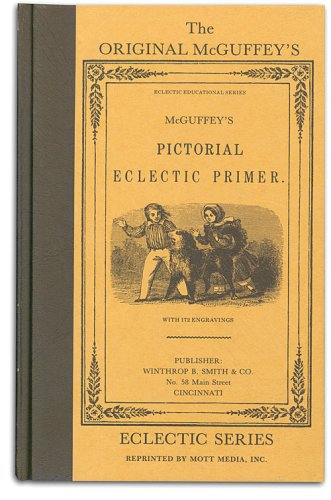 The Original McGuffey's Pictorial Eclectic Primer (McGuffey's Readers)