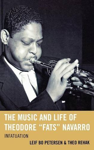 The Music and Life of Theodore Fats Navarro: Infatuation (Studies in Jazz) by Leif Bo Petersen (2009-08-24)