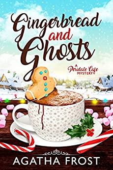 Gingerbread and Ghosts (Peridale Cafe Cozy Mystery Book 10) by [Frost, Agatha]