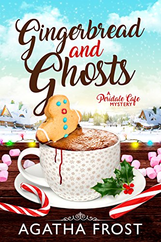 Gingerbread and Ghosts (Peridale Cafe Cozy Mystery Book -