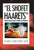 El Shofet Haarets, Gloria Elena PÉrez Soto, 1463355947