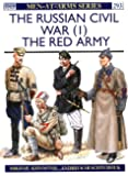 The Russian Civil War (1): The Red Army (Men-at-Arms)