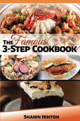 The Famous 3-Step Cookbook: Cooking Made Easy by Shawn Hinton