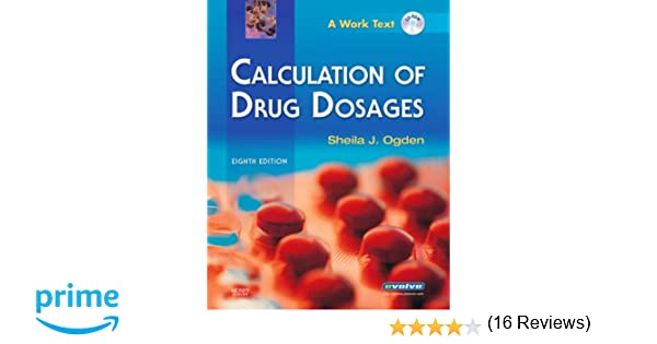Calculation of Drug Dosages: A Work Text, 8e: 9780323045889 ...