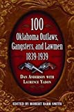 100 Oklahoma Outlaws, Gangsters & Lawmen