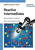 img - for Reactive Intermediates: MS Investigations in Solution book / textbook / text book