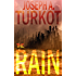 The Rain (A Post-Apocalyptic Story) (The Rain Trilogy Book 1)