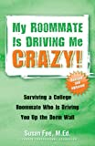 My Roommate Is Driving Me Crazy! Surviving a College Roommate Who Is Driving You Up the Dorm Wall