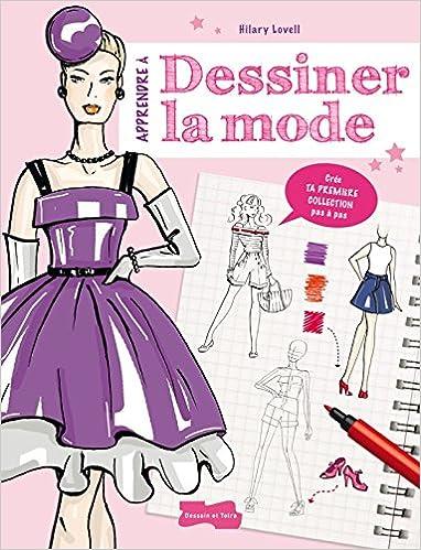 Amazon Fr Apprendre A Dessiner La Mode Hilary Lovell Livres