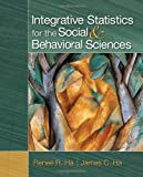 Integrative Statistics for the Social and Behavioral Sciences 1st Edition