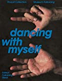 img - for Dancing with Myself: Self-Portrait and Self-Invention Works from the Pinault Collection book / textbook / text book