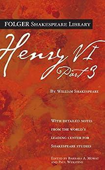 Henry VI Part 3 (Folger Shakespeare Library) by [Shakespeare, William]