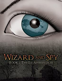 The Ex-Apprentices (Wizard and Spy Book 1) by [Group, Julia]