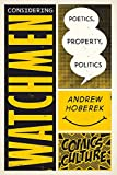 Considering Watchmen: Poetics, Property, Politics (Comics Culture)