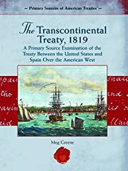 The Transcontinental Treaty, 1819 (Primary Source of American Treaties)